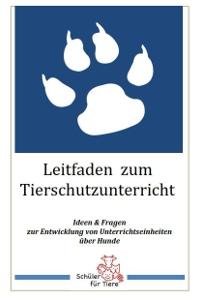 Leitfaden zum Tierschutzunterricht